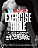 Men's Fitness Exercise Bible: 101 Best Workouts to Build Muscle, Burn Fat, and Sculpt Your Best Body Ever!