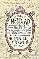 Neddiad, The: How Neddie Took the Train, Went to Hollywood, and Saved Civilization