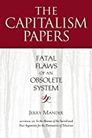 Capitalism Papers: Fatal Flaws of an Obsolete System