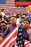 Los Inmigrantes Indocumentados (Undocumented Immigrants), Los