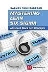 Mastering Lean Six SIGMA: Advanced Black Belt Concepts