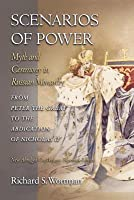 Scenarios of Power: Myth and Ceremony in Russian Monarchy from Peter the Great to the Abdication of Nicholas II