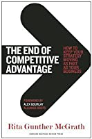 End of Competitive Advantage: How to Keep Your Strategy Moving as Fast as Your Business