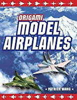 Origami Model Airplanes