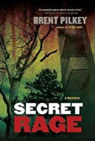 Secret Rage: A Mystery