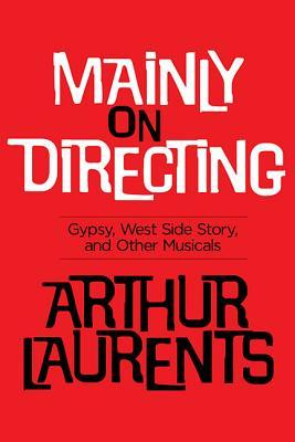 Mainly on Directing: Gypsy, West Side Story and Other Musicals