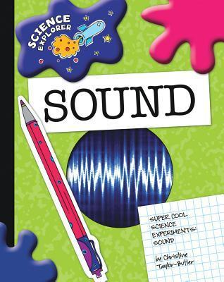 Super Cool Science Experiments: Sound by Christine Taylor-Butler