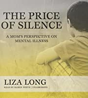 The Price of Silence: A Mom's Perspective on Mental Illness