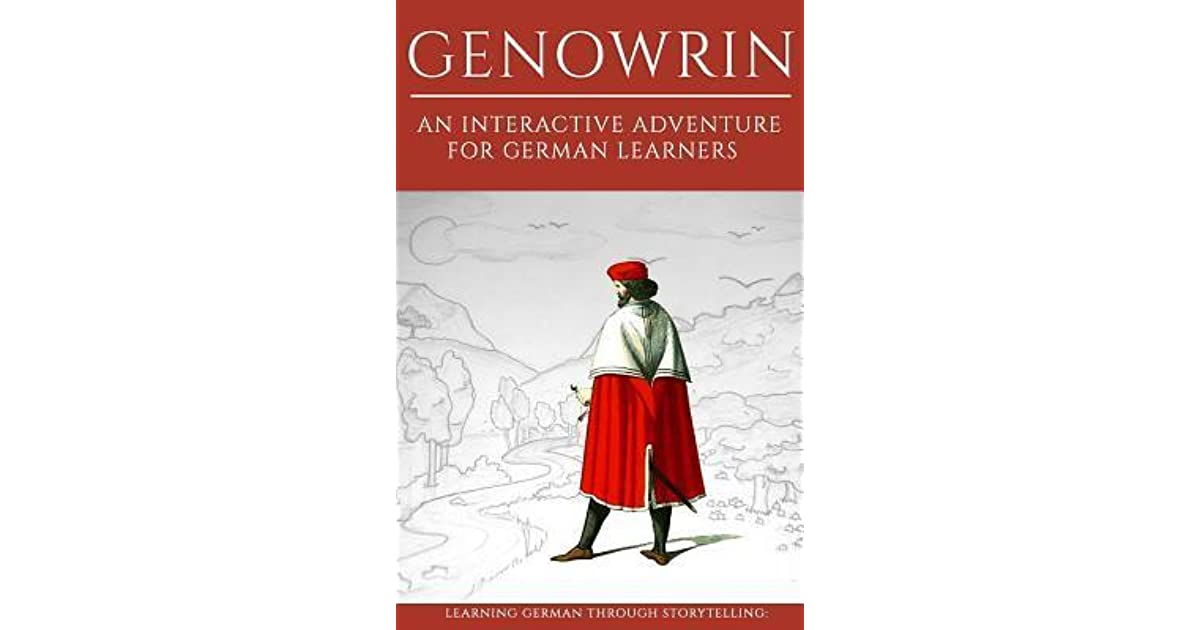 Learning German Through Storytelling an interactive adventure for German learners Genowrin