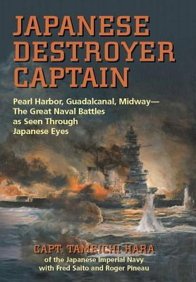 Japanese Destroyer Captain: Pearl Harbor, Guadalcanal