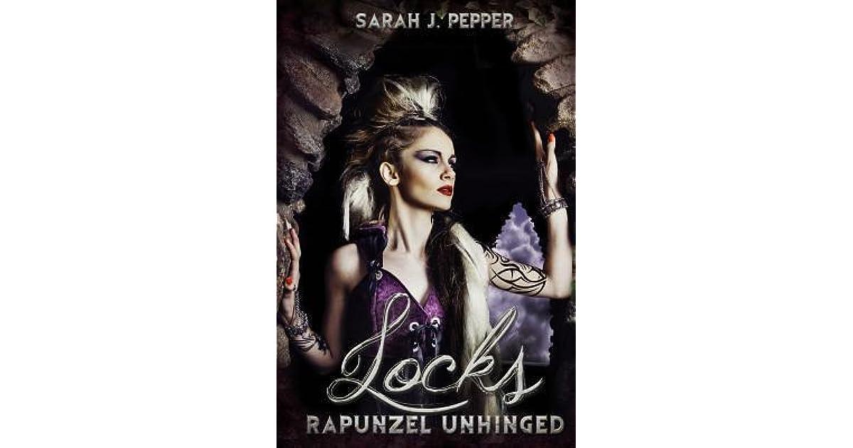 Locks Rapunzel Unhinged By Sarah J Pepper