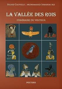 La Vallee Des Rois: Itineraire Du Visiteur