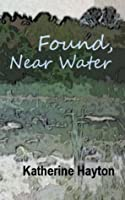 Found, Near Water (Christchurch Crime, #1)