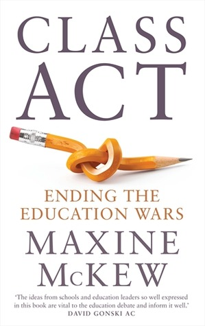 Class Act : Ending The Education Wars