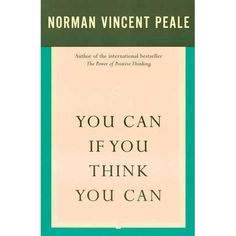 you can if you think you can by norman vincent peale
