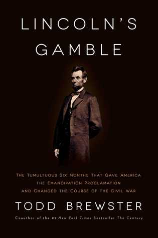 Lincoln s Gamble How the Emancipation Proclamation Changed