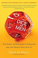 Of Dice and Men: The Story of Dungeons  Dragons and The People Who Play It