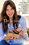 Deliciously Ella: 100+ Easy, Healthy, and Delicious Plant-Based, Gluten-Free Recipes