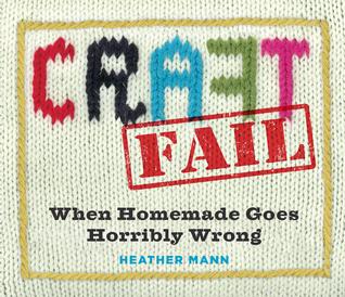CraftFail When Homemade Goes Horribly Wrong