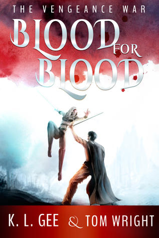 The Vengeance War (Blood for Blood, #1-3)