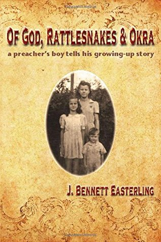 Of God, Rattlesnakes, and Okra: A Preacher's Boy Tells His Growing-Up Story