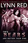 Two Bears are Better Than One (Broken Pine Bears, #1) ebook download free