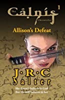 Allison's Defeat (The Calnis Chronicles 1)