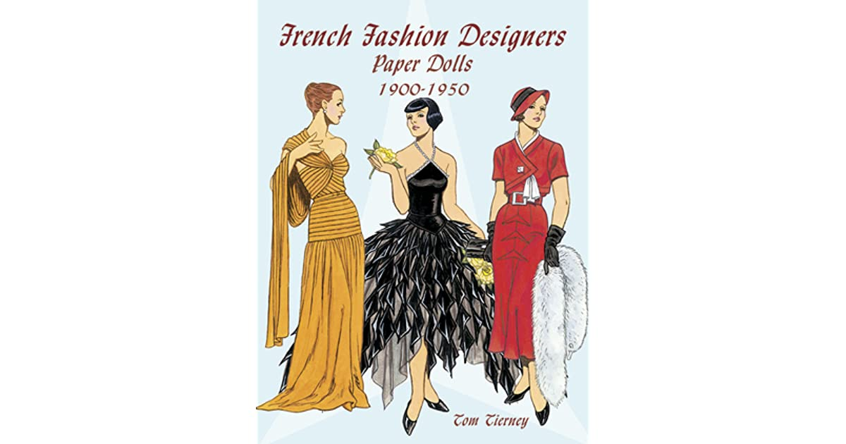 French Fashion Designers Paper Dolls 1900 1950 By Tom Tierney