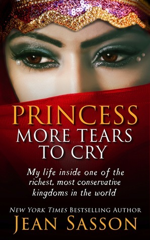 Princess, More Tears to Cry by Jean Sasson