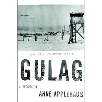 Gulag: A History by Anne Applebaum