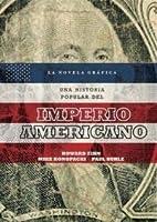 Una historia Popular Del Imperio Americano: Una Adaptación Gráfica