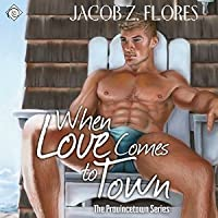 When Love Comes To Town (Provincetown, #4)
