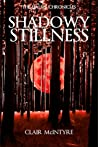 Shadowy Stillness (Halsin Chronicles #2)