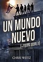 Un mundo nuevo (The Young World, #1)