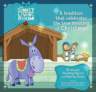 The Donkey in the Living Room Nativity Set: A Tradition that Celebrates the True Meaning of Christmas