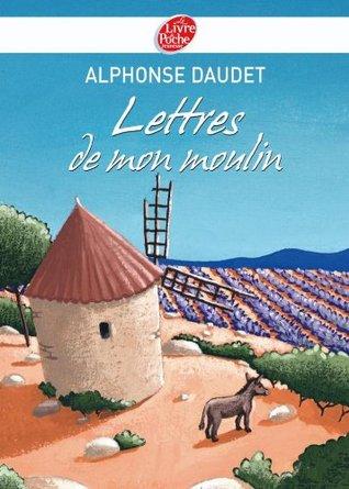 Lettres de mon moulin - Texte intégral (Classique)