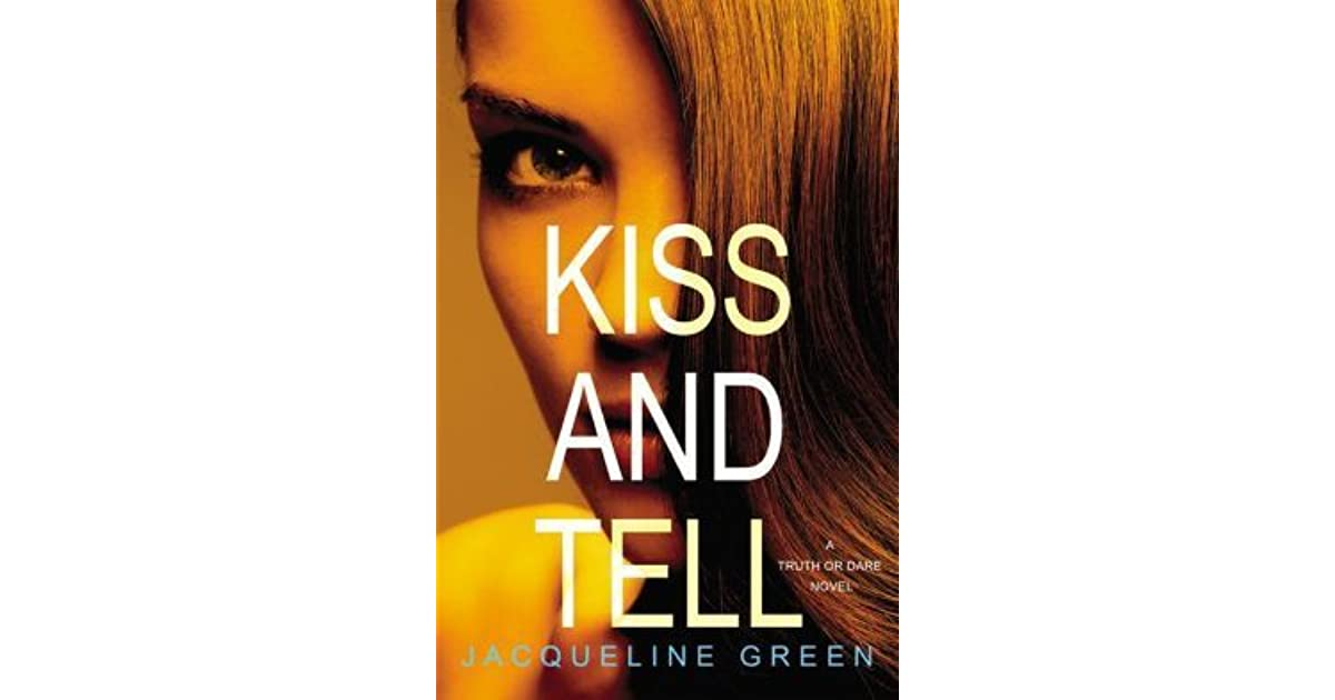 Kiss And Tell  Truth Or Dare  3  By Jacqueline Green