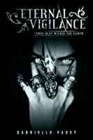Eternal Vigilance: From Deep Within the Earth (Book 1)