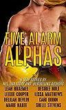 Five Alarm Alphas: Eight Sexy All New Romances