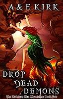 Drop Dead Demons (Divinicus Nex Chronicles, #2)