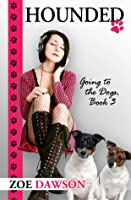Hounded (Going to the Dogs, #3)