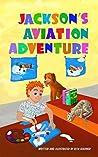 Jackson's Aviation Adventure (Jackson's Adventures Book 2)