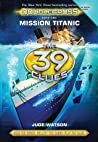 Mission Titanic (The 39 Clues: Doublecross, #1) audiobook download free