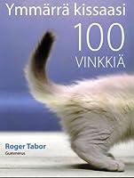Ymmärrä kissaasi 100 vinkkiä