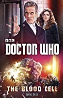 Doctor Who: The Blood Cell (New Series Adventures, #58)