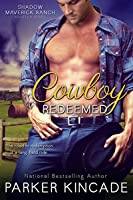 Cowboy Redeemed (Shadow Maverick Ranch, #3)
