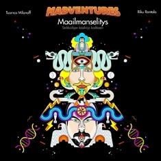 Madventuresin maailmanselitys – Seikkailijan käsikirja kaikkeen by Riku Rantala
