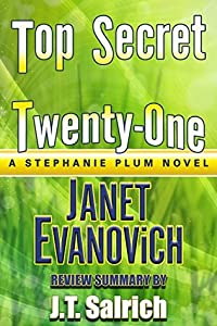 Top Secret Twenty-One: A Stephanie Plum Novel by Janet Evanovich - Review Summary