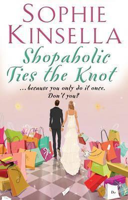 Ebook Shopaholic Ties The Knot Shopaholic 3 By Sophie Kinsella