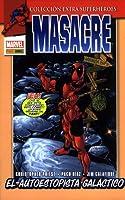 Masacre Vol.4 - El autoestopista galáctico (Colección Extra Superhéroes #38)